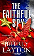 The Faithful Spy by Jeffrey Layton
