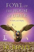 Fowl of the House of Usher by J.R. Ripley