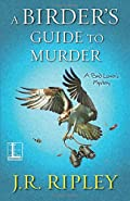 A Birder's Guide to Murder by J. R. Ripley