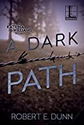 A Dark Path by Robert E. Dunn