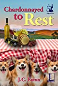 Chardonnayed to Rest by J. C. Eaton