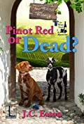 Pinot Red or Dead? by J. C. Eaton
