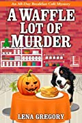 A Waffle Lot of Murder by Lena Gregory