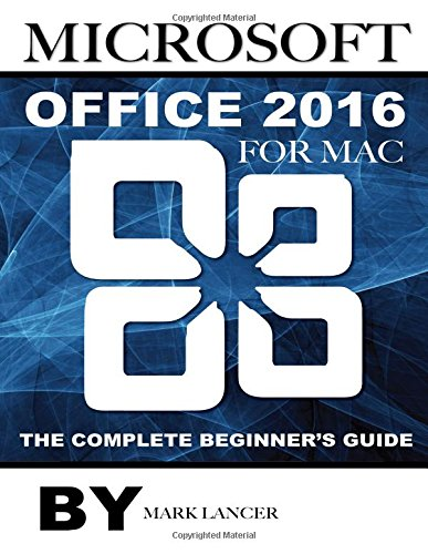 PDF Microsoft Office 2016 for Mac The Complete Beginner s Guide