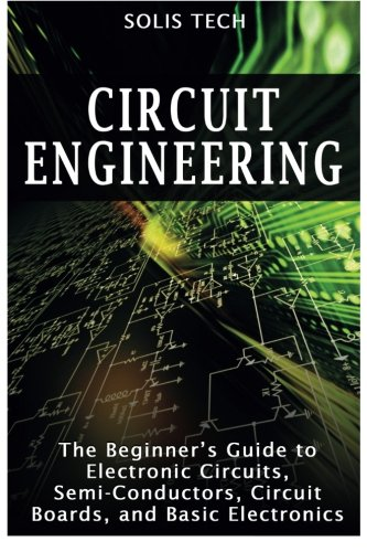 Pdf Circuit Engineering The Beginner S Guide To Electronic