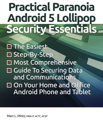 Practical Paranoia: Android 5 Security Essentials - Marc L. Mintz