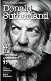 The Delaplaine Donald Sutherland: His Essential Quotations
