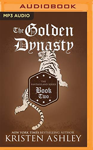 The Golden Dynasty (Fantasyland) - Kristen AshleyTillie Hooper