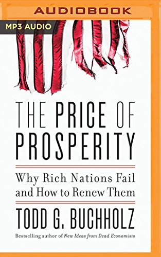 The Price of Prosperity: Why Rich Nations Fail and How to Renew Them, Buchholz, Todd G.