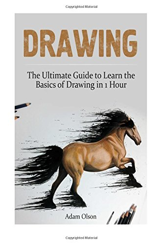 PDF Drawing The Ultimate Guide to Learn the Basics of Drawing in 1 Hour How To Draw Drawing Books Sketching