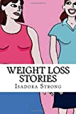Weight Loss Stories: Inspirational and REAL Success Stories