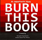 Burn This Book: A Creativity Tool (Personal Transformation Books Series)