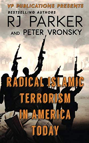 RADICAL ISLAMIC TERRORISM In America Today - RJ Parker