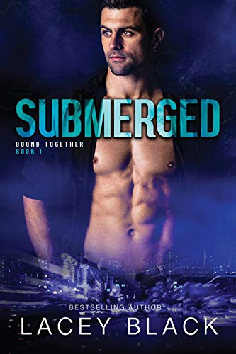 Submerged (Bound Together) (Volume 1) - Lacey Black