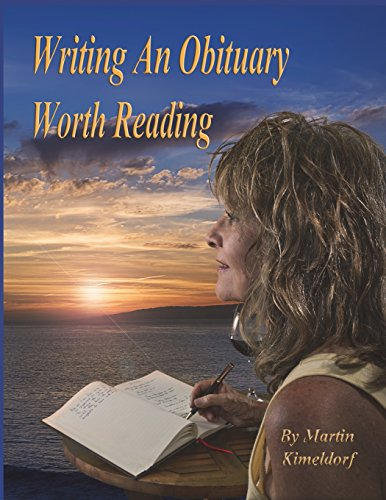 Writing An Obituary Worth Reading: A Guide to Writing a Fulfilling Life-Review, Kimeldorf, Martin