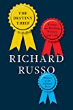 The Destiny Thief: Essays on Writing, Writers and Life, Russo, Richard
