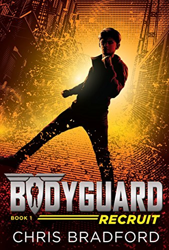 Bodyguard. 1, Recruit / Chris Bradford.
