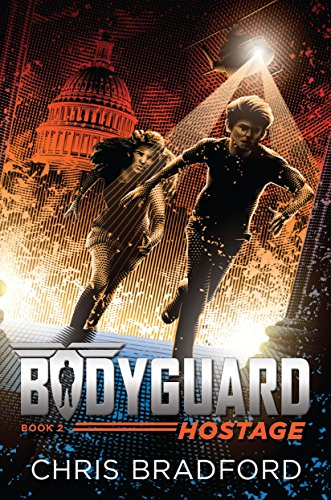 Bodyguard. 2, Hostage / Chris Bradford.