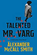 The Talented Mr. Varg by Alexander McCall Smith