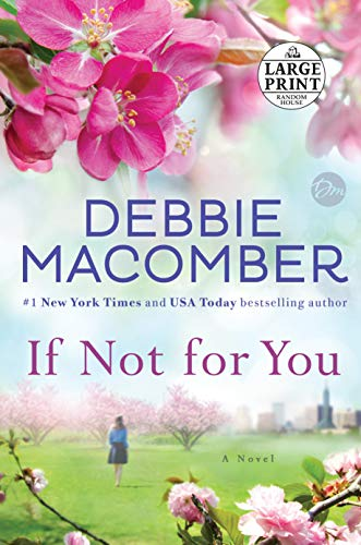 If not for you : a novel / Debbie Macomber