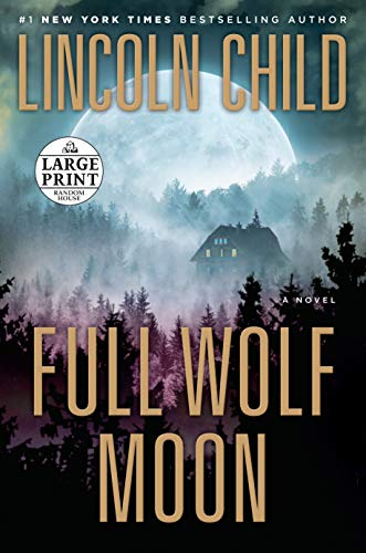 Full wolf moon / Lincoln Child.