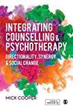 INTEGRATING COUNSELLING AND PSYCHOTHERAPY : DIRECTIONALITY, SYNERGY & SOCIAL CHANGE