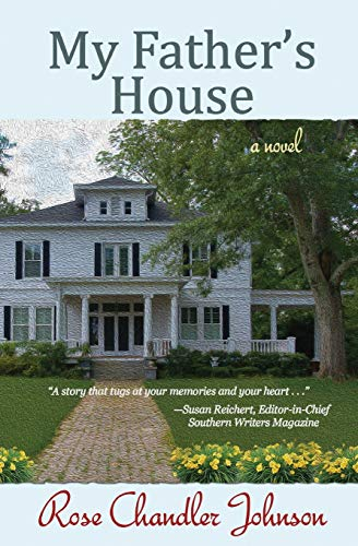 My Father's House: a novel - Rose Chandler Johnson