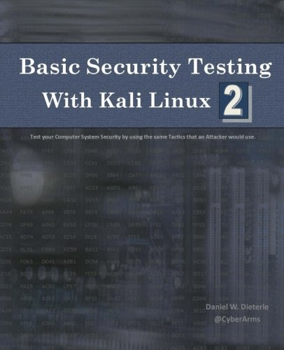 Basic Security Testing with Kali Linux 2 - Daniel W. Dieterle