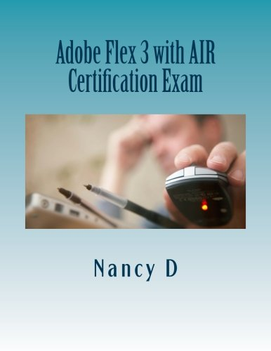 Adobe Flex 3 with AIR Certification Exam - Nancy D