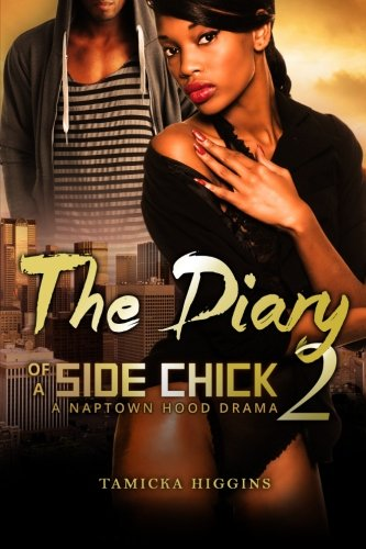 The Diary of a Side Chick 2: A Naptown Hood Drama (Side Chick Diaries) (Volume 2) - Tamicka Higgins