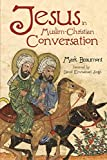 Jesus in Muslim-Christian Conversation book cover