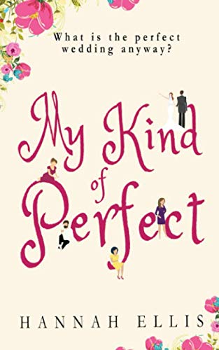 My Kind of Perfect - Hannah Ellis