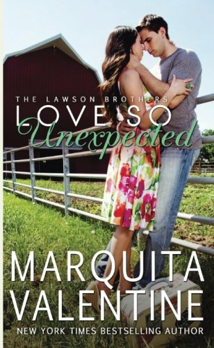 Love So Unexpected (The Lawson Brothers) (Volume 6) - Marquita Valentine