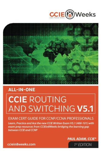 All-in-One CCIE 400-101 V5.1 Routing and Switching Written Exam Cert Guide for CCNP/CCNA Professionals - Paul Adam
