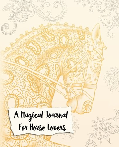 A Magical Journal For Horse Lovers: A Coloring Journal - Cindy Elsharouni