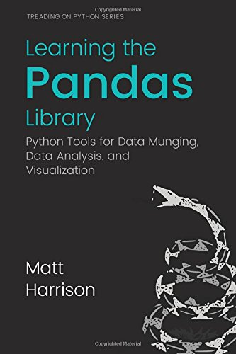 Learning the Pandas Library: Python Tools for Data Munging, Analysis, and Visual - Matt HarrisonMichael Prentiss