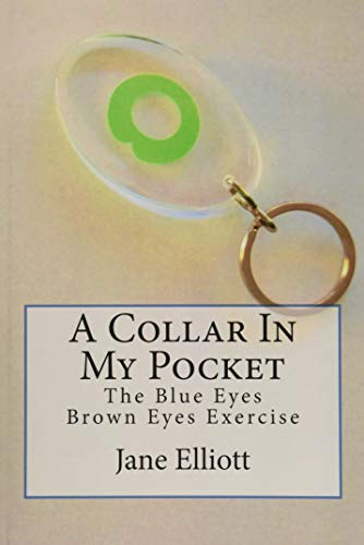 A Collar In My Pocket: Blue Eyes/Brown Eyes Exercise, Elliott, Jane