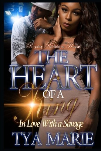 The Heart of a King: In Love With A Savage - Tya Marie