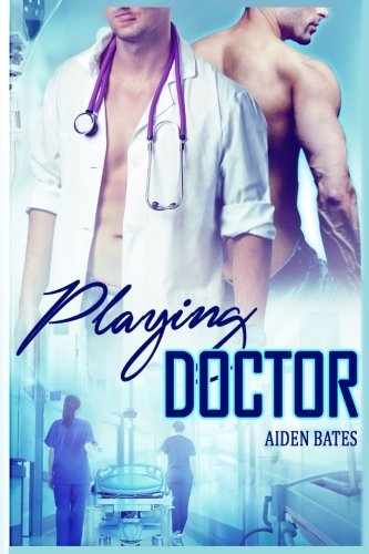 Playing Doctor - Aiden Bates