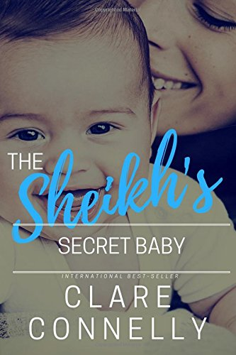 The Sheikh's Secret Baby - Clare Connelly