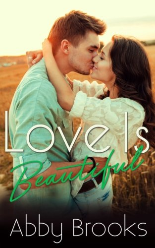 Love Is Beautiful: (Chelsea & Max) - Abby Brook