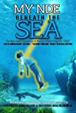My NDE beneath the SEA: The Near Death Experience of Michael William AngelOh
