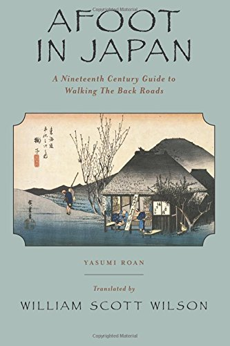 Afoot in Japan: A Nineteenth Century Guide to Walking The Back Roads - Yasumi RoanMr. William Scott Wilson