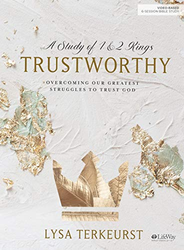 Read Now Trustworthy - Bible Study Book: Overcoming Our Greatest Struggles to Trust God