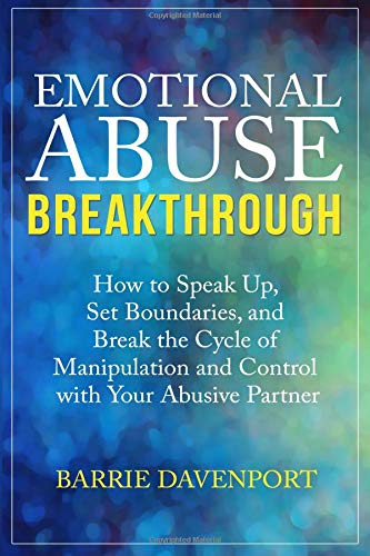 PDF Emotional Abuse Breakthrough How to Speak Up Set Boundaries and Break the Cycle of Manipulation and Control with Your Abusive Partner