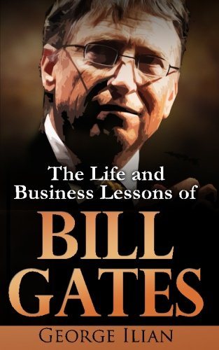 biography of bill gates biography online bill gates the life and business lessons of bill gates at amazon com