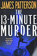 The 13-Minute Murder by James Patterson and Shan Serafin