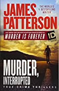Murder, Interrupted by James Patterson