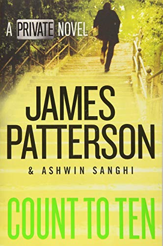 Count to ten : a private novel / James Patterson, Ashwin Sanghi.