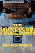 The Possession by Michael Rutger
